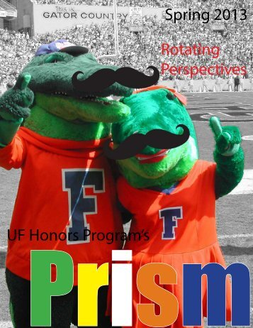Issue 4, Spring 2013 - University of Florida Honors Program