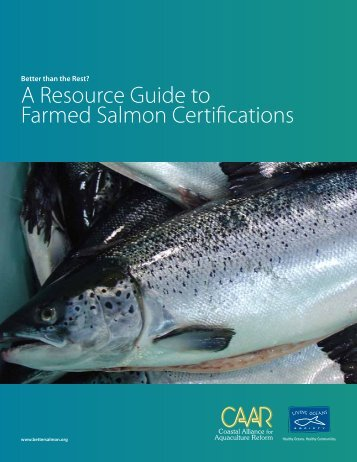 A Resource Guide to Farmed Salmon Certifications - Farmed And ...