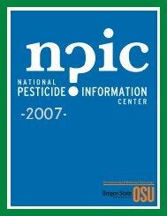 2007 annual report - National Pesticide Information Center - Oregon ...