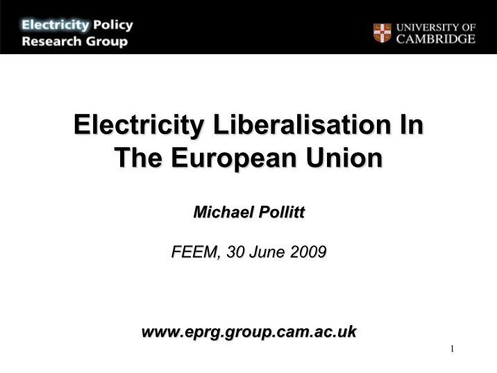 the liberalization of europes electricity market essay At present, european electricity market liberalisation represents the world's most extensive cross-jurisdiction reform of the electricity sector involving integration of distinct state-level or national electricity markets.