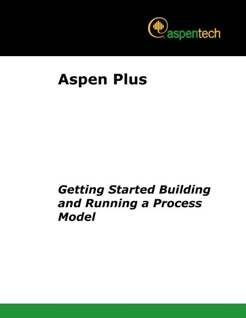 Aspen Plus Getting Started Building and Running a Process Model