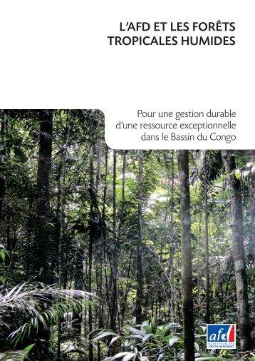 l'AFd et les Forêts tropicAles huMides - Agence Française de ...
