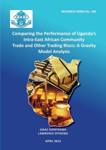 Comparing the Performance of Ugandas Intra-East African Community Trade and Other Trading Blocs - A Gravity Model Analysis - RS 100