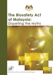 The Biosafety Act of Malaysia: - NRE