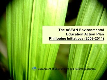 The ASEAN Environmental Education Action Plan Philippine ...