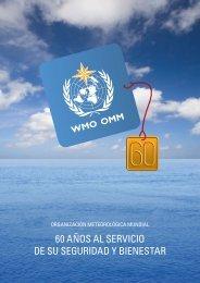 60 años al servicio de su seguridad y bienestar - E-Library - WMO