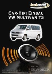 Car-Hifi Einbau – VW T5 - Mike Koch Audio