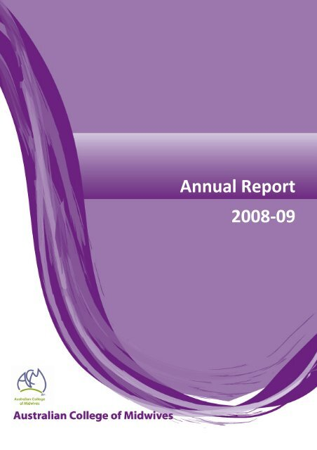 ACM Annual Report 2008 - 2009 - Australian College of Midwives