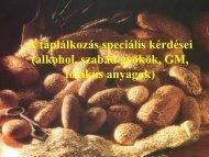 A táplálkozás speciális kérdései (alkohol, szabad gyökök, GM ...