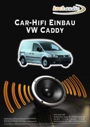 Car-Hifi Einbau VW Caddy - Mike Koch Audio