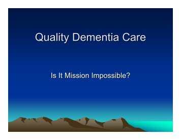 Quality Dementia Care - Is It Mission Impossible?
