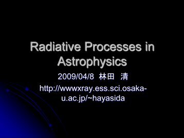 Radiative Processes in Astrophysics - 大阪大学X線天文グループ