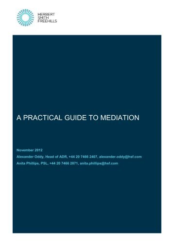 A PRACTICAL GUIDE TO MEDIATION - Herbert Smith Freehills