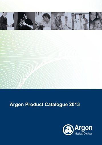 Argon Product Catalogue 2013 - Argon Medical Devices, Inc