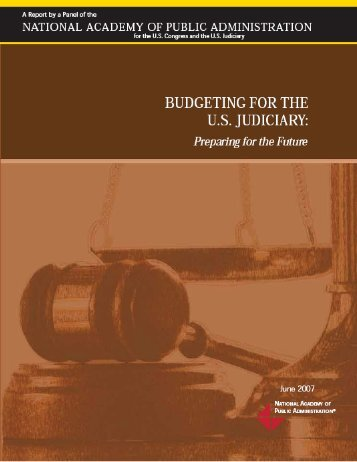 Budgeting for the u.s. judiciary - National Academy of Public