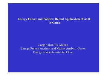 Energy Future and Policies: Recent Application of AIM In China ...