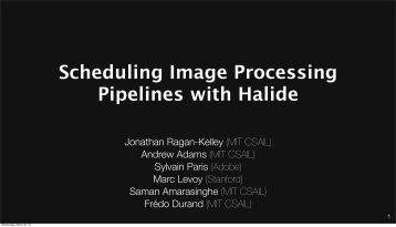 Scheduling Image Processing Pipelines with Halide | GTC 2013