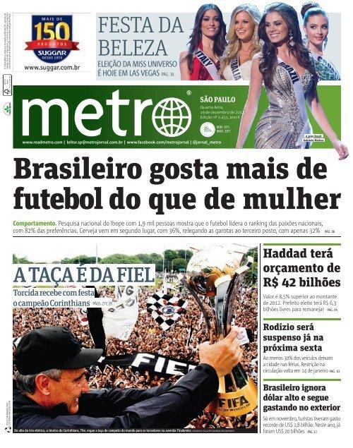 Brasileiro gosta mais de futebol do que de mulher - Metro