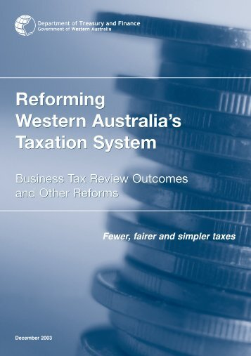 Reforming Western Australia's TAxation System - Department of ...