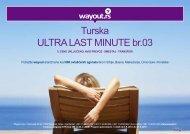 Turska ULTRA LAST MINUTE br.03 - Wayout