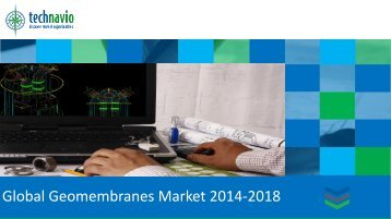 Global Geomembranes Market 2014-2018