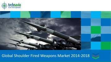 Global Shoulder Fired Weapons Market 2014-2018