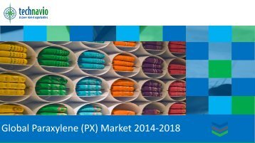 Global Paraxylene (PX) Market 2014-2018