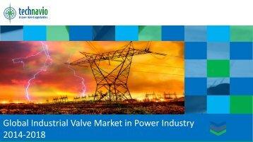 Global Industrial Valve Market in Power Industry 2014-2018