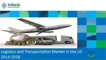 Logistics and Transportation Market in the US 2014-2018