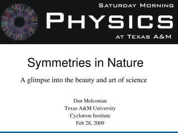 Symmetries in Nature - Cyclotron Institute - Texas A&M University
