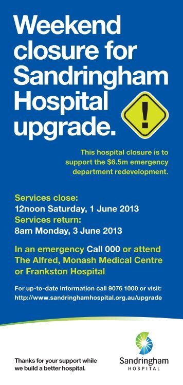 Weekend closure for Sandringham Hospital upgrade.