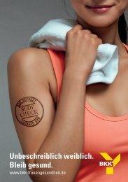 Unbeschreiblich weiblich. Bleib gesund. - BKK Frauengesundheit