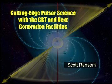 Cutting-Edge Pulsar Science with the GBT and Next Generation ...