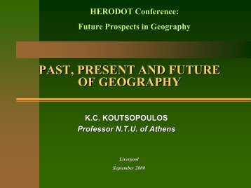 PAST, PRESENT AND FUTURE OF GEOGRAPHY PAST, PRESENT ...