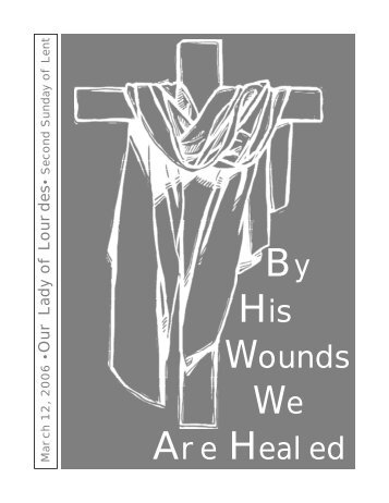 Are Healed His Wounds - The Parish Family of Our Lady of Lourdes