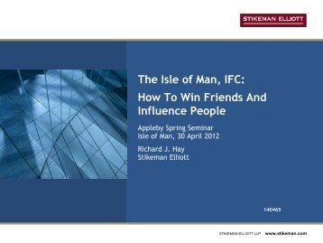 The Isle of Man, IFC: How To Win Friends And Influence ... - Appleby