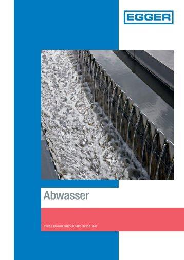 Abwasseranwendungen mit Egger Kreiselpumpen und Blenden-Regulierschiebern. Rohabwasserpumpen, Sandfangpumpen, Rezirkulationspumpen, Rücklaufschlammpumpen, Belüftung Belebung, Regelblende, Faulturmumwälzpumpe, Einlaufpumpwerk, Pumpe Kläranlage