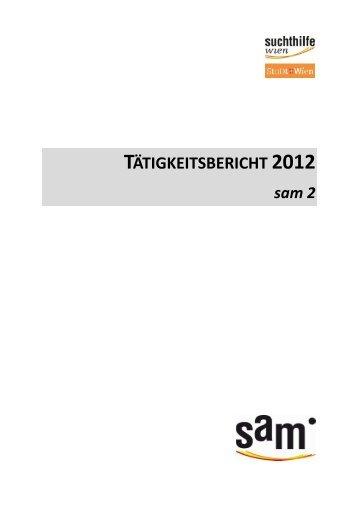 Tätigkeitsbericht sam2 2012 - Suchthilfe Wien gGmbH