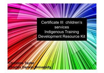 Certificate III children's services Indigenous Training Development ...