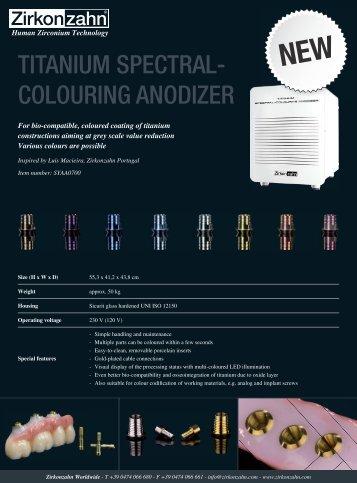 Flyer Titanium spectra-colouring Anodizer.indd - Zirkonzahn