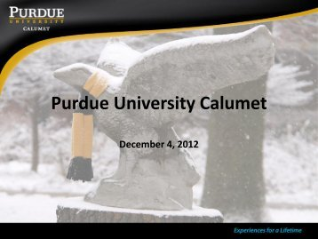 Purdue Calumet - Presidents Forum 12/12/12 - Purdue University Calumet