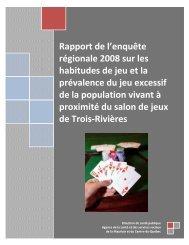Rapport de l'enquête régionale 2008 sur les habitudes de jeu et la ...