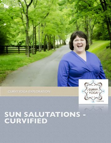 SUN SALUTATIONS - CURVIFIED - Curvy Yoga