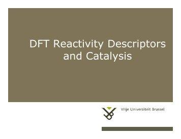 DFT Reactivity Descriptors and Catalysis - Vrije Universiteit Brussel