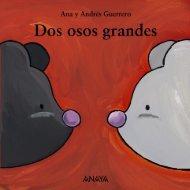 Dos osos grandes (primeras páginas) - Anaya Infantil y Juvenil