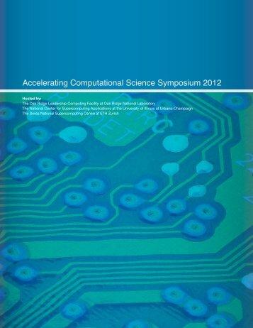 Accelerating Computational Science Symposium 2012 - Oak Ridge ...