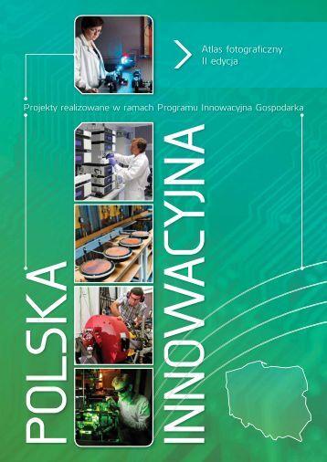Polska innowacyjna. Atlas fotograficzny. II edycja - Program ...