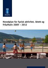 Hovedplan for fysisk aktivitet, idrett og friluftsliv 2009 – 2012