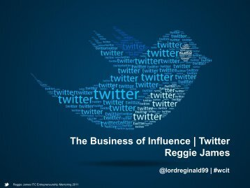 The Business of Influence | Twitter Reggie James