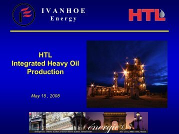 I V A N H O E HTL Integrated Heavy Oil Production - Rational Investing